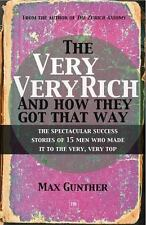 The Very, Very Rich and How They Got That Way: By Gunther, Max