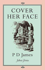 Cover Her Face (Faber Firsts), Baroness P. D. James, New Book