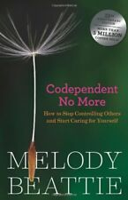 Codependent No More: How to Stop Controlling Other