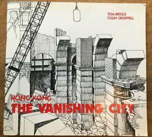 Hong Kong The Vanishing City Tom Briggs & Colin Cresswell Hong Kong Architecture