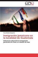 Inmigracion Jamaicana En La Localidad de Guatemala (Paperback or Softback)