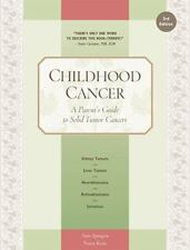 Childhood Cancer: A Parent's Guide to Solid Tumor Cancers Childhood Cancer Guid