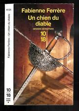 """Fabienne Ferrère : Un chien du diable - N° 4131 """" Editions 10-18 """""""