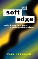 Soft Edge:Nat Hist&Future Info: Natural History and Future of the Information Re