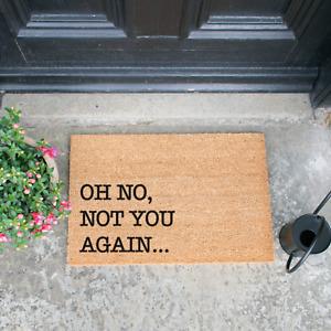 Novelty Oh No Not You Again Doormat - Handmade In UK
