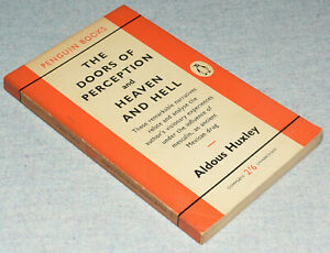 Aldous Huxley, The Doors of Perception and Heaven & Hell (vintage Penguin 1960)