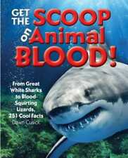 Get the Scoop on Animal Blood: From Great White Sharks to Blood-Squirting: New