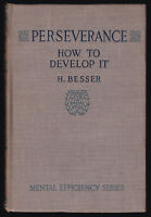 1916 Vtg Besser Perseverance How to Develop It Self Help Personal Improvement