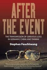 After the Event : The Transmission of Grievous Loss in Germany, China and...