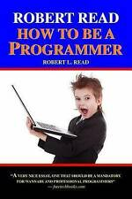 USED (LN) Robert Read -  How To Be A Programmer by Robert L. Read