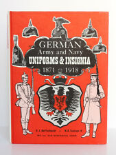 German Army and Navy Uniforms & Insigna 1871-1918. American English book. 1968