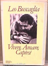 VIVERE AMARE CAPIRSI Leo Buscaglia Mondadori Ingrandimenti Psicologia Manuale di
