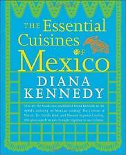Essential Cuisines of Mexico: Revised and Updated Throughout, with More Than 30 New Recipes by Diana Kennedy (Paperback, 2009)