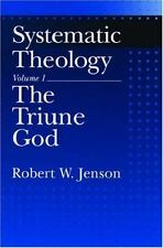 Systematic Theology Vol. 1 : The Triune God by Robert W. Jenson (2001,...