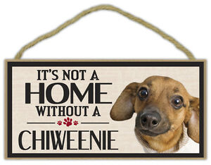 Wood Sign: It's Not A Home Without A CHIWEENIE (CHIHUAHUA DACHSHUND)   Dogs