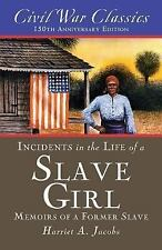 Incidents in the Life of a Slave Girl : A Memoir of a Former Slave (Civil War...