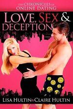 Love, Sex & Deception: The Chronicles of Online Da