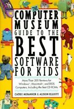 The Computer Museum Guide to the Best Software for Kids: More Than 200 Reviews