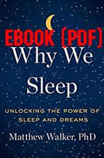 Why We Sleep: Unlocking the Power of Sleep and Dreams  by Matthew Walk [DIGITAL]