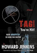 Tag! You're Hit!: A Novel by Howard Jenkins with Foreword by Las Vegas Police