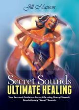 Secret Sounds Ultimate Healing - MATTSON, JILL - New Paperback Book, 2011