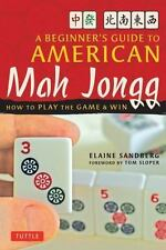 A Beginner's Guide to American Mah Jongg : How to Play the Game and Win by...