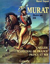 C1 NAPOLEON Dupont MURAT Cavalier Marechal de France Prince et Roi ILLUSTRE JOB
