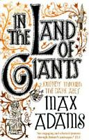 In the Land of Giants by Max Adams (author)