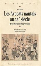 LES AVOCATS NANTAIS AU XXe SIÈCLE: SOCIO-HISTOIRE D'UNE PROFESSION SERGE DEFOIS