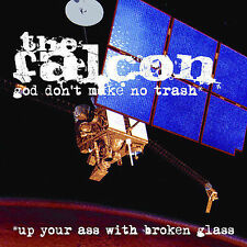 NEW!The Falcon: God Don't Make No Trash or Up Your Ass with Broken GLASS[CD]