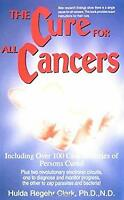 Cure for All Cancers : With 100 Case Histories Paperback Hulda Regehr Clark