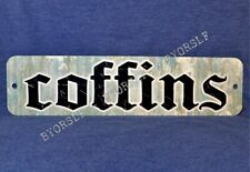 Metal Sign COFFINS casket funeral death undertaker horror corpse gore cemetery
