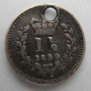 1839 SILVER 1 1/2 PENCE. THREE HALFPENCE COIN. HOLED AND SLIGHTLY BENT
