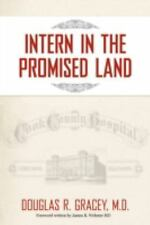 Intern in the Promised Land: Cook County Hospital (Hardback or Cased Book)