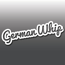 1x Funny German Whip Bubble Effect Car Vinyl Decal Bumper Sticker | Euro | DUB