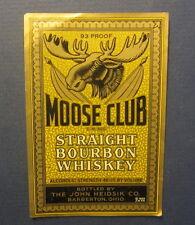 Old Vintage 1935 - MOOSE CLUB Whiskey LABEL - John Heidsik - Barberton OHIO