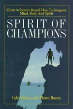 Spirit of Champions: Great Achievers Reveal How to Unify Body, Mind and Spirit
