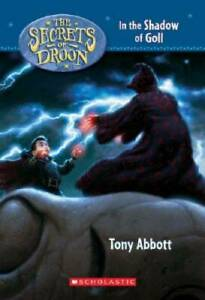 In the Shadow of Goll (The Secrets of Droon) - Paperback By Abbott, Tony - GOOD
