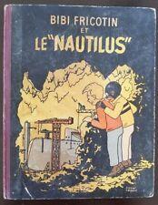 BIBI FRICOTIN et le NAUTILUS par LACROIX. Edition cartonnée Edition originale