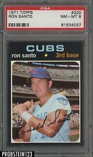 1971 Topps #220 Ron Santo HOF Chicago Cubs PSA 8 NM-MT