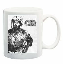 LIFE IS TOUGH TOUGHER IF STUPID - Coffee Tea Mug Cup - 11 ounces John Wayne Gift