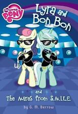 My Little Pony: Lyra and Bon Bon and the Mares from S. M. I. L. E. by G. M....