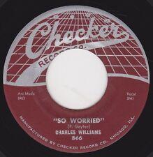 "CHARLES WILLIAMS - ""SO WORRIED"" b/w ""DARLING"" on CHECKER (VG++) with Paul Gayten"
