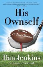 His Ownself: A Semi-Memoir (anchorsports): By Dan Jenkins