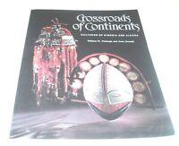 CROSSROADS of Continents: CULTURES of SIBERIA & ALASKA- ARTIFACTS-ORG 34.95-PB