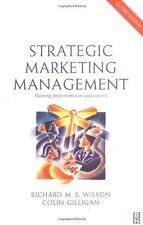 Strategic Marketing Management: Planning, Implementation and Co .9780750622448