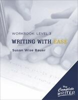 Writing with Ease by Susan Wise Bauer (2009, Paperback, Workbook)