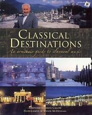 NEW - Classical Destinations: An Armchair Guide to Classical Music
