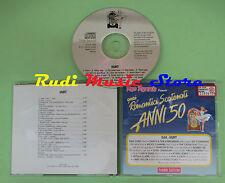 CD ROMANTICI SCATENATI 50 34A HURT compilation 1994 RICK NELSON BOBBY VEE (C27*)