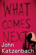 What Comes Next Katzenbach, John Hardcover